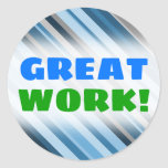 "[ Thumbnail: ""Great Work!"" + Blue and Grey Stripes Sticker ]"