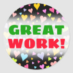 [ Thumbnail: Great Work! + Fun, Loving, Colorful Hearts Pattern Round Sticker ]