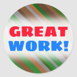 "[ Thumbnail: ""Great Work!"" + Green, Brown and Grey Stripes Round Sticker ]"