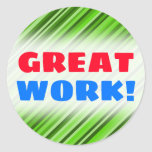 "[ Thumbnail: ""Great Work!"" + Green Lines/Stripes Pattern Round Sticker ]"