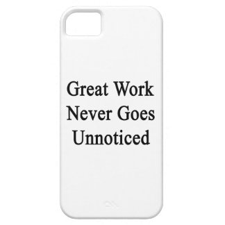 Great Work Never Goes Unnoticed iPhone SE/5/5s Case