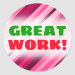 "[ Thumbnail: ""Great Work!"" + Pink/Magenta Stripes Pattern Round Sticker ]"
