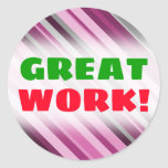 "[ Thumbnail: ""Great Work!"" + Pink/Purple/Grey Stripes Sticker ]"