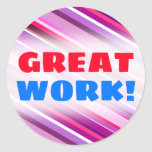"[ Thumbnail: ""Great Work!"" + Pink, Purple Stripes Pattern Round Sticker ]"