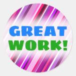 "[ Thumbnail: ""Great Work!"" + Pink, Purple Stripes Pattern Round Sticker ]"