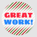 "[ Thumbnail: ""Great Work!"" + Red, White & Green Striped Pattern Round Sticker ]"