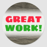 """[ Thumbnail: """"Great Work!"""" + Rustic Faux Wood Look Pattern Round Sticker ]"""