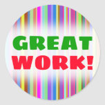 "[ Thumbnail: ""Great Work!"" + Stripes of Various Colors Sticker ]"