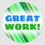 "[ Thumbnail: ""Great Work!"" + Various Shades of Green Stripes Round Sticker ]"