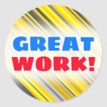 "[ Thumbnail: ""Great Work!"" + Yellow & Gray Stripes Pattern Round Sticker ]"
