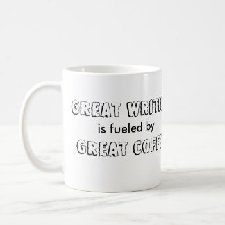Great Writing is Fueled by Great Coffee mug