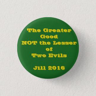 Greater Good Not Lesser Evil Jill 2016 button