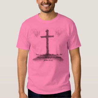 Greater love has no one than this, that... tee shirt