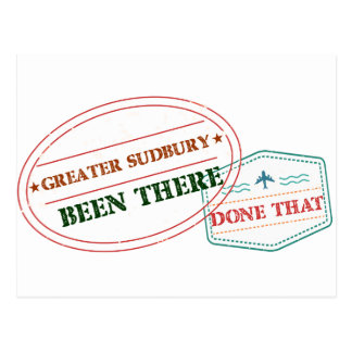 Greater Sudbury Been there done that Postcard
