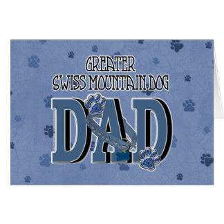 Greater Swiss Mountain Dog DAD Greeting Card