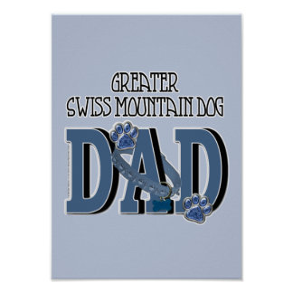 Greater Swiss Mountain Dog DAD Poster