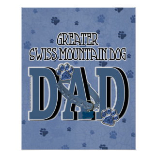 Greater Swiss Mountain Dog DAD Posters