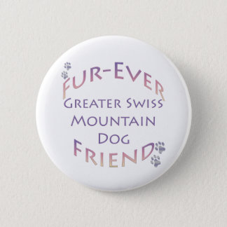 Greater Swiss Mountain Dog Furever Pinback Button
