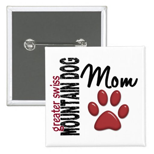 Greater Swiss Mountain Dog Mom 2 Buttons