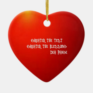 GREATER THE TEST GREATER THE BLESSING CERAMIC ORNAMENT