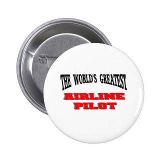 Greatest Airline Pilot Pinback Button