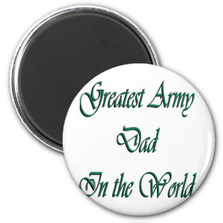 Greatest Army Dad in The World Magnet