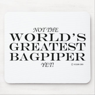 Greatest Bagpiper Yet Mousepads