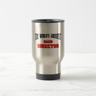 Greatest Band Director 15 Oz Stainless Steel Travel Mug
