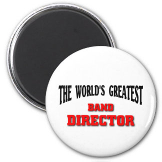 Greatest Band Director 2 Inch Round Magnet