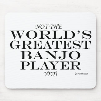 Greatest Banjo Player Yet Mouse Pad