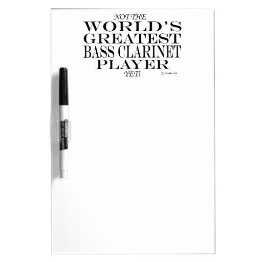 Greatest Bass Clarinet Player Yet Dry-Erase Whiteboard