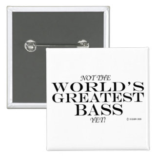 Greatest Bass Yet Pinback Buttons