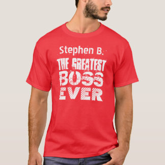 GREATEST BOSS EVER Grunge and Wild Letters V06 T-Shirt