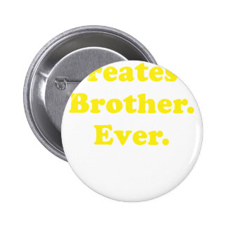 Greatest Brother Ever Button