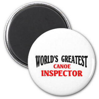 Greatest Canoe Inspector 2 Inch Round Magnet