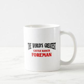 Greatest Cattle Ranch Foreman Coffee Mug