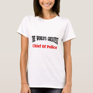 Greatest Chief of Police T-Shirt