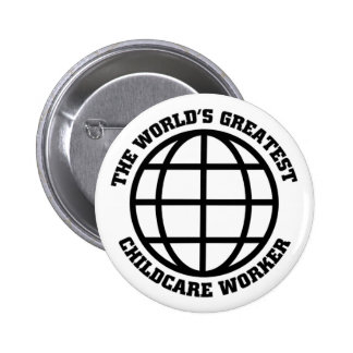 Greatest Childcare worker Pins
