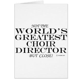 Greatest Choir Director Close Greeting Card
