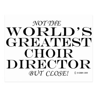 Greatest Choir Director Close Postcard