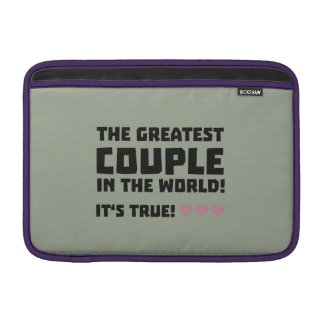 Greatest Couple in the world  Z5rz0 Sleeve For MacBook Air
