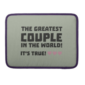 Greatest Couple in the world  Z5rz0 Sleeve For MacBook Pro
