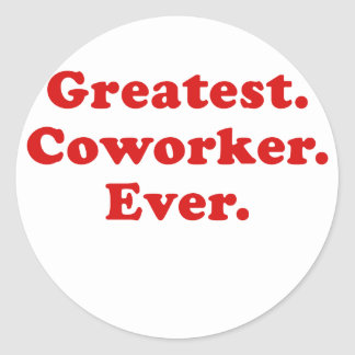 Greatest Coworker Ever Classic Round Sticker
