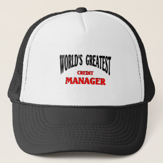 Greatest Credit Manager Trucker Hat