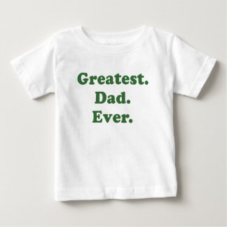 Greatest Dad Ever T Shirts