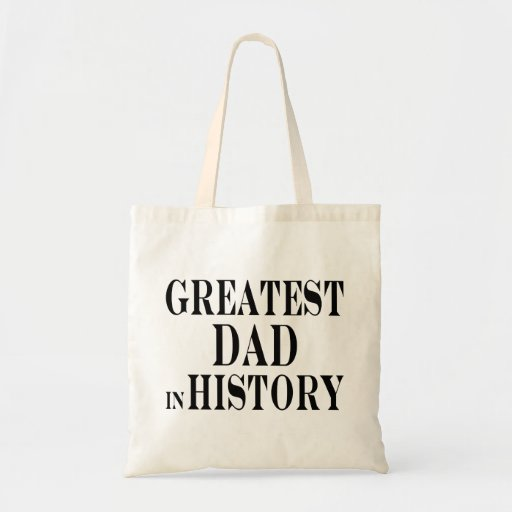 Greatest Dad in History Budget Tote Bag