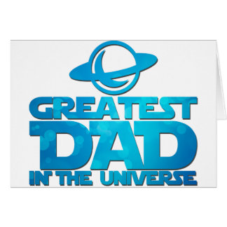 Greatest Dad in the Universe Father's Day Card
