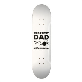 Greatest Dad in the Universe Skateboard Deck