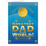 Greatest Dad in the World! Greeting Cards