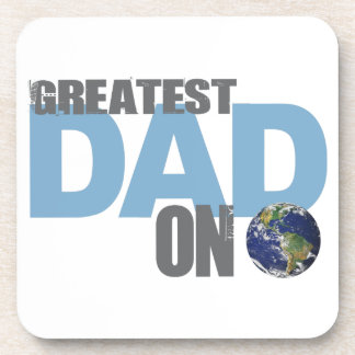 Greatest Dad on Earth Gifts Drink Coaster